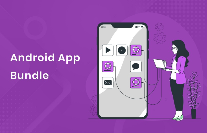 Top 10 Reasons Why Businesses Should Use Google's Android App Bundle